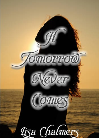 if tomorrow nevercomes